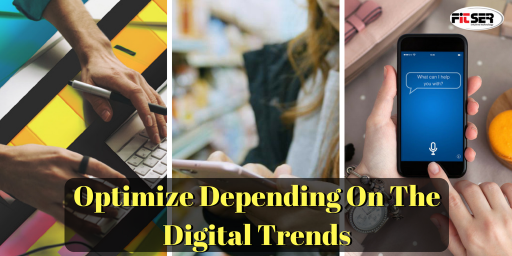 Optimize depending on the Digital Trends