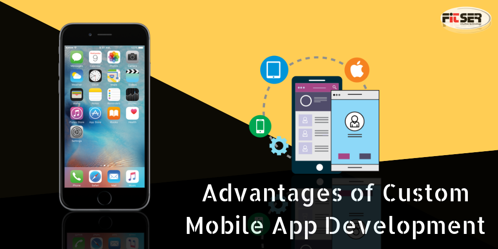 Advantages of Custom Mobile App Development
